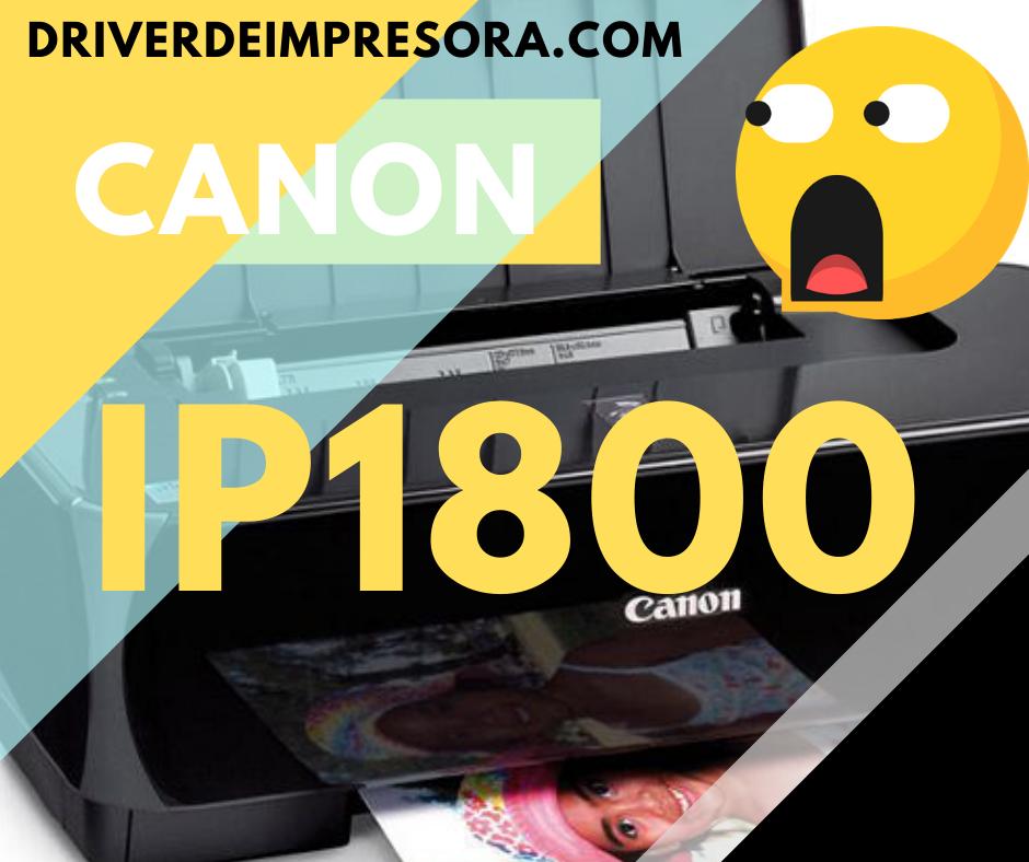 Enlaces para Descargar Programa de instalacion Driver de Impresora Canon IP1800