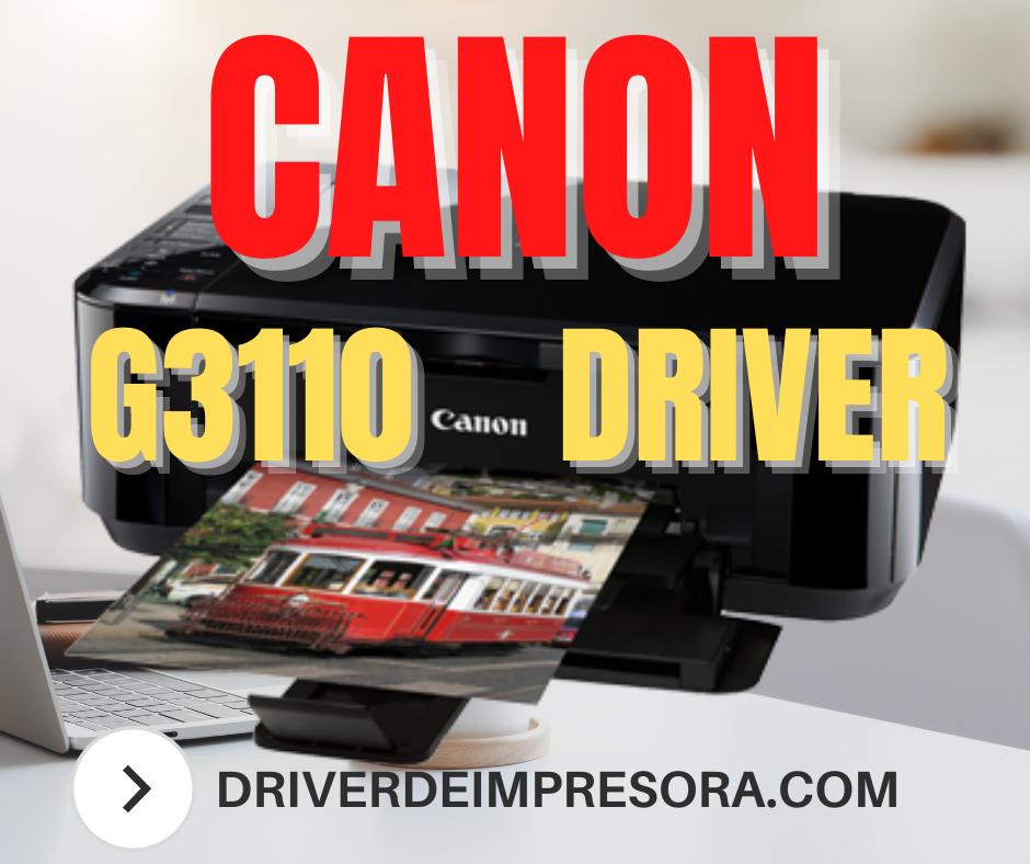 Descargar programa de instalacion Driver Impresora Canon G3110 Windows 10  MAC