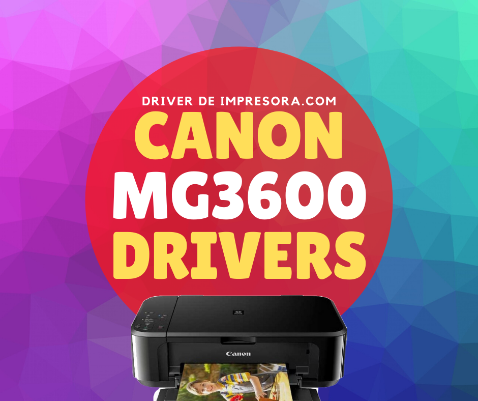 Descargar el Software para Instalar Driver Mg3600 Series