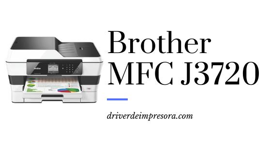 Enlaces para descargar Driver Brother MFC J3720