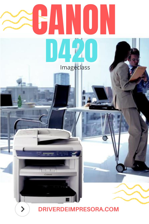 Programa para instalar Canon Imageclass D420 Driver en Windows .